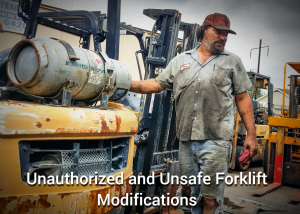 unauthorized unsafe forklift modification repair tech mechanic